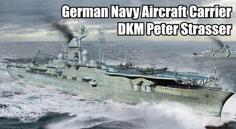 Trumpeter 1 700 DKM Peter Strasser German Navy Aircraft Carrier
