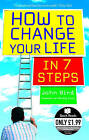How to Change Your Life in 7 Steps by John Bird (Paperback, 2006)