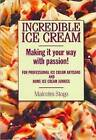 Incredible Ice Cream by Malcolm Stogo, Beverly Lozoff (Hardback, 2011)