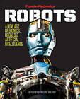 Popular Mechanics Robots: A New Age of Bionics, Drones and Artificial Intelligence by Daniel H. Wilson (Hardback, 2015)