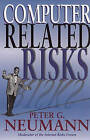 Computer-Related Risks by Peter G. Neumann (Paperback, 1994)