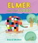 Elmer and the Flood by David McKee (Hardback, 2015)
