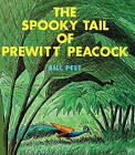 The Spooky Tail of Prewitt Peacock by Bill Peet (Hardback, 1979)