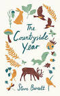 The Countryside Year: A Month-by-Month Guide to Making the Most of the Great Outdoors by Steve Barnett (Hardback, 2015)