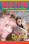 Braided Cord: Tough Times in and Out by Liz Kulp, Karl Kulp, Jodee Kulp (Paperback / softback, 2010)