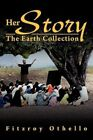 Her Story: The Earth Collection by Fitzroy Othello (Paperback / softback, 2012)