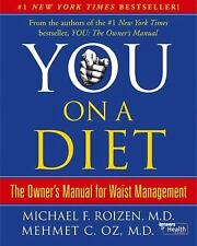 You, on a Diet: The Owner's Manual for Waist Management, Michael F. Roizen, Mehm