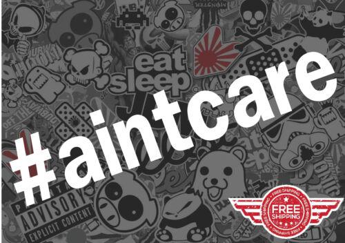 "#AINTCARE 7/"" STICKER DECAL JDM TUNER LOW DRIFT STANCE FUNNY EURO JDM DRIFT"