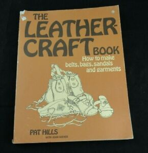 THE-LEATHER-CRAFT-BOOK-PAT-HILLS-WITH-JOAN-WIENER-FROM-1973
