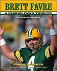 Brett Favre: A Packer Fan's Tribute by Tom Kertscher (Hardback, 2007)