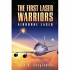 The First Laser Warriors 9780595453344 Paperback