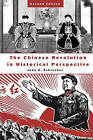 The Chinese Revolution in Historical Perspective by John E. Schrecker (Paperback, 2004)