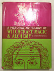 A Pictorial Anthology of Witchcraft, Magic & Alchemy - Grillot De Givry 1958 1st