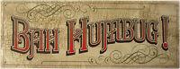 Bah Humbug Scrooge Christmas Holiday Winter Metal Sign Decor