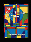 75 Cool Things to Color by Cool Things Press (Paperback, 2008)