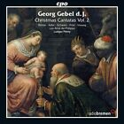 Georg Gebel d.J.: Christmas Cantatas, Vol. 2 (CD, Nov-2011, CPO)