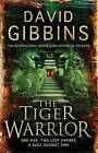 The Tiger Warrior by David Gibbins (Paperback, 2009)