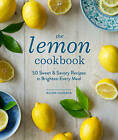 The Lemon Cookbook: 50 Sweet & Savory Recipes to Brighten Every Meal by Ellen Jackson (Hardback, 2015)