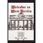 Welcome to West Berlin 9781401046996 by Herbert M Lobl Paperback