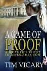 A Game of Proof: A Mother's Fight to Defend Her Son by Tim Vicary (Paperback, 2011)