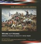 Wars at Home: America Forms an Identity (1812-1820) by Michelle Quinby (Hardback, 2012)