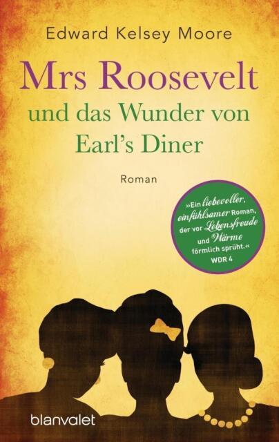 Mrs Roosevelt und das Wunder von Earl's Diner von Edward Kelsey Moore (2014, Tas