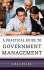 A Practical Guide to Government Management by Vince Meconi (Hardback, 2015)