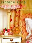Vintage Style : Creating a Complete Look for Your Home by Cath Kidston (1999, Hardcover)