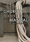 Church Planter Field Manual: Climbing by Dr Tom Wood (Paperback / softback, 2013)