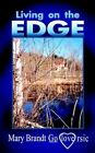 Living on The Edge by Mary Brandt Goloversic 9780759683099 Paperback 2002