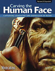 Carving the Human Face: Capturing Character and Expression in Wood by Jeff Phares (Paperback, 2009)