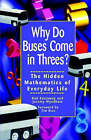 Why Do Buses Come in Threes?: The Hidden Mathematics of Everyday Life by Rob Eastaway, Jeremy Wyndham (Paperback, 2000)