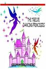 The Twelve Dancing Princesses by Brothers Grimm (Paperback / softback, 2012)