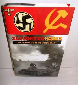 BOOK-WW2-Slaughterhouse-Encyclopedia-of-the-Eastern-Front-op-2002-Reading-Copy