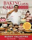 Baking with the Cake Boss: 100 of Buddy's Best Recipes and Decorating Secrets by Buddy Valastro (Hardback, 2011)