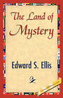 The Land of Mystery by Edward S Ellis, S Ellis Edward S Ellis (Paperback / softback, 2007)