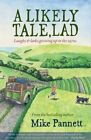 A Likely Tale, Lad: Laughs & Larks Growing Up in the 1970s by Mike Pannett (Paperback, 2015)