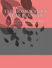 The Homeschool Year Planner: Up to 42 Weeks of Lesson Plan Pages for a 2-Student