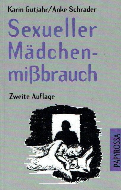Gutjahr, Karin; Schrader, Anke.: Sexueller Mädchenmissbrauch: Ursachen, Erschei