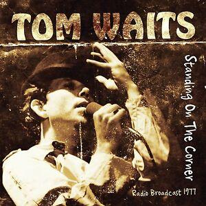 TOM WAITS - STANDING ON THE CORNER/RADIO BROADCAST   CD NEU