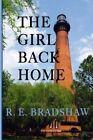 The Girl Back Home by R E Bradshaw (Paperback / softback, 2014)
