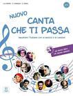 Canta che ti passa - Nuovo. Buch mit Audio-CD von Paolo Torresan, Giuliana Trama und Ciro Massimo Naddeo (2014, Set mit diversen Artikeln)