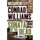 Sonata of the Dead by Conrad Williams (Paperback, 2016)