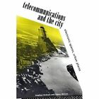 Telecommunications and the City: Electronic Spaces, Urban Places by Steve Graham, Simon Marvin (Paperback, 1995)