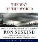 The Way of the World : A Story of Truth and Hope in an Age of Extremism by Ron Suskind (2008, CD, Unabridged)