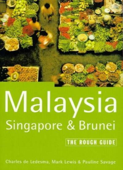 Malaysia, Singapore and Brunei: The Rough Guide (Rough Guide Travel Guides) By