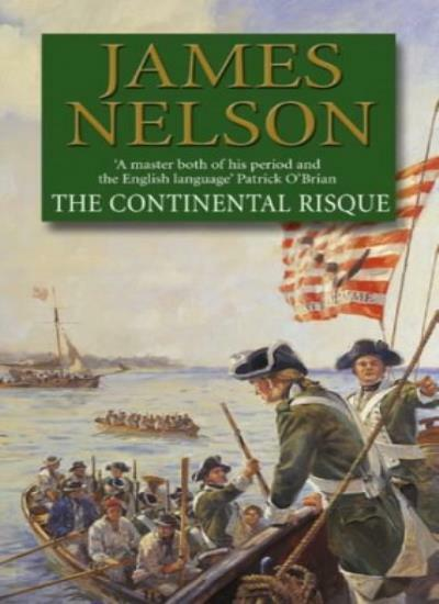 The Continental Risque (Revolution at Sea 3) By James Nelson