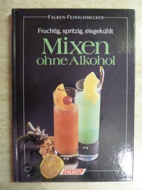 Mixen ohne Alkohol (Falken Feinschmecker)