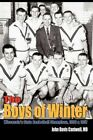 The Boys of Winter Wisconsin's State Basketball Champions 1956 & 1957 by MD Ca