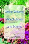 Merle Williams Varied Stories and Poems 9781418432058 Paperback